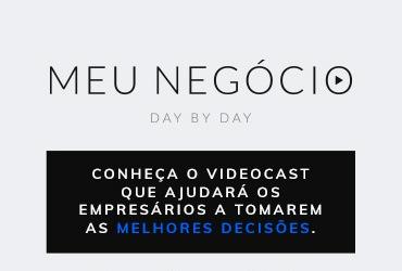 Videocast Meu Negócio Day by Day